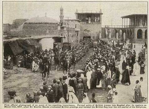 British forces enter Baghdad in March 1917.